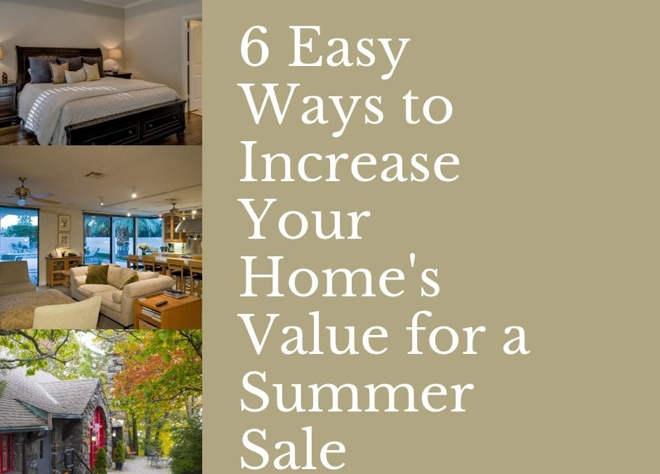 6 Easy Ways to Increase Your Home's Value for a Summer Sale