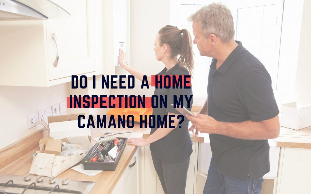 Do I Need a Home Inspection on My Camano Home?