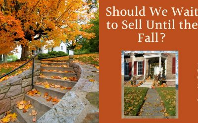 Should We Wait to Sell Until the Fall?