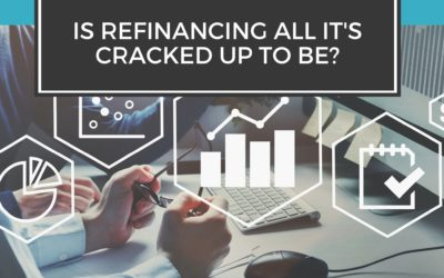 Is Refinancing All It's Cracked Up to Be?