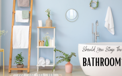 Should you Stage Your Bathroom to Sell Your House?